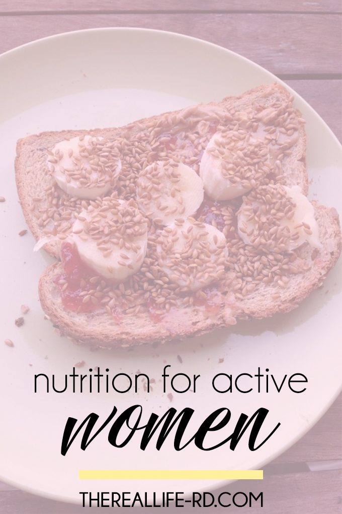 Good, balanced nutrition is especially important for active women! | The Real Life RD