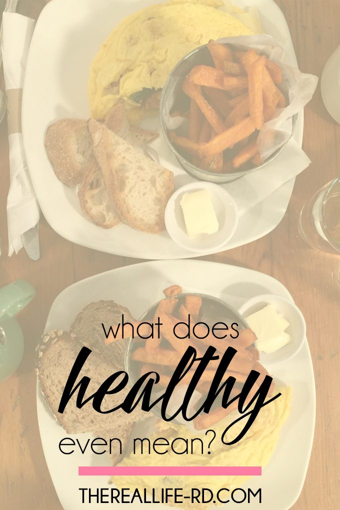 Healthy can mean so many things. To me, it's whole mind, body and soul wellness. | The Real Life RD