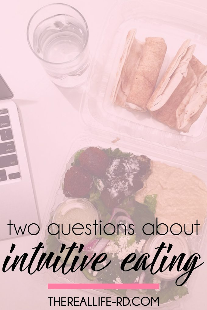 Ask yourself these two questions on your intuitive eating journey. | The Real Life RD