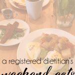 weekend eats {recap}