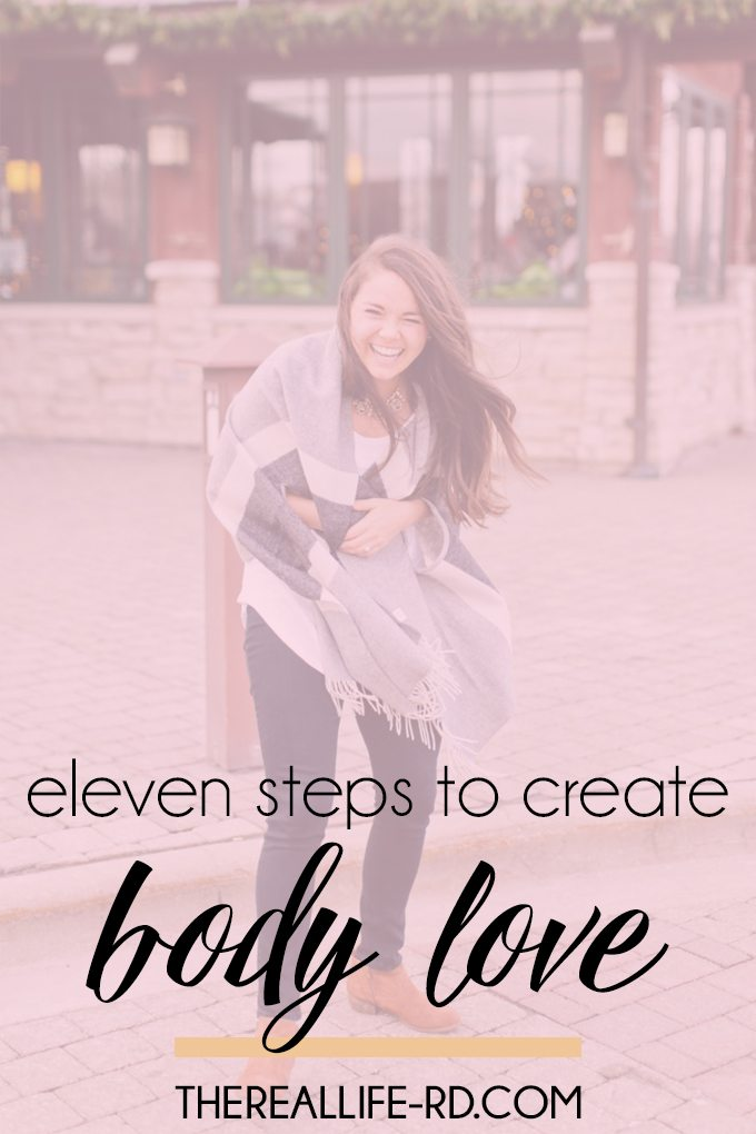 Eleven realistic tips to start loving your body right now. | The Real Life RD