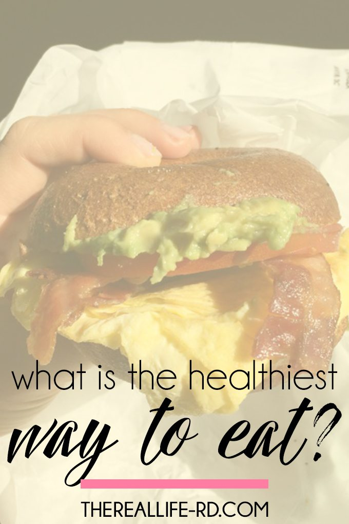 What is the healthiest way to eat? Whatever satisfies YOU. | The Real Life RD