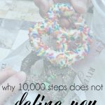 10,000 steps does not make you worthy or successful
