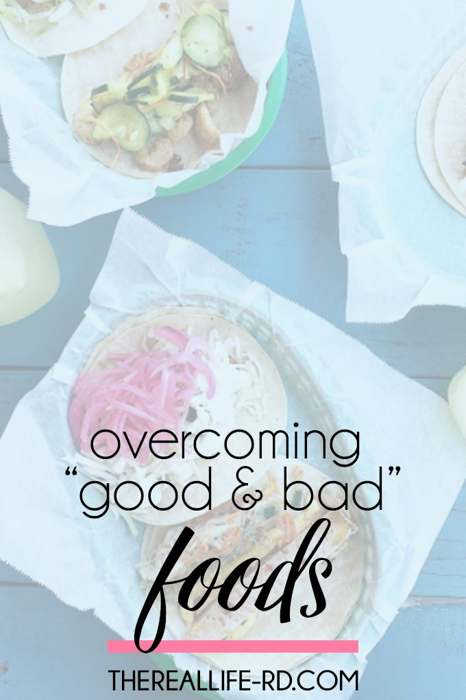 """How to get out of the """"good food, bad food mentality and find TRUE food freedom.   The Real Life RD"""