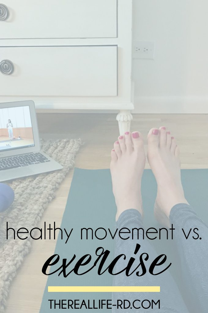What is the difference between healthy movement and obligatory exercise? | The Real Life RD
