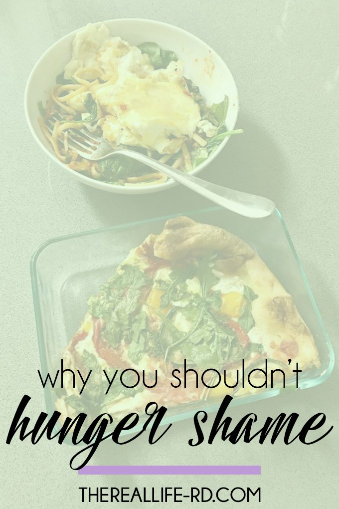 Your hunger isn't something to be ashamed of. | The Real Life RD