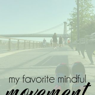 My favorite mindful movement that has my body & mind feeling good. | The Real Life RD