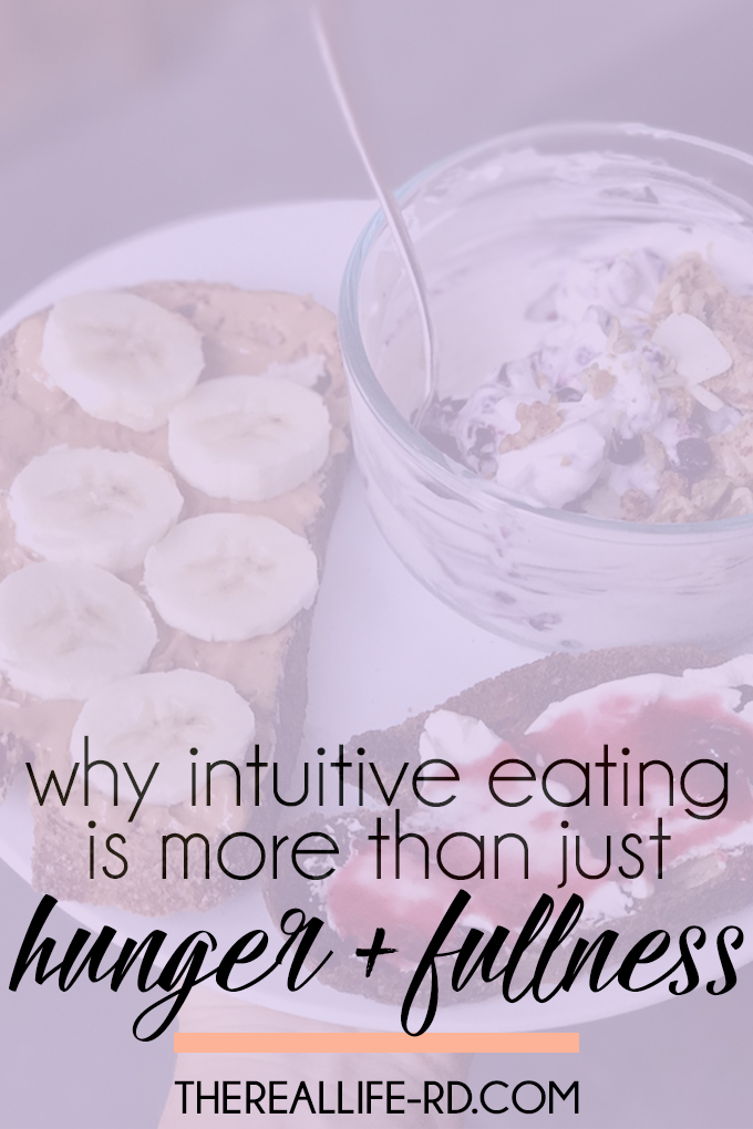 Don't make intuitive eating another diet by JUST eating when you're hungry and stopping when you're full. | The Real Life RD