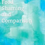 How to Overcome Food Comparison & Shaming