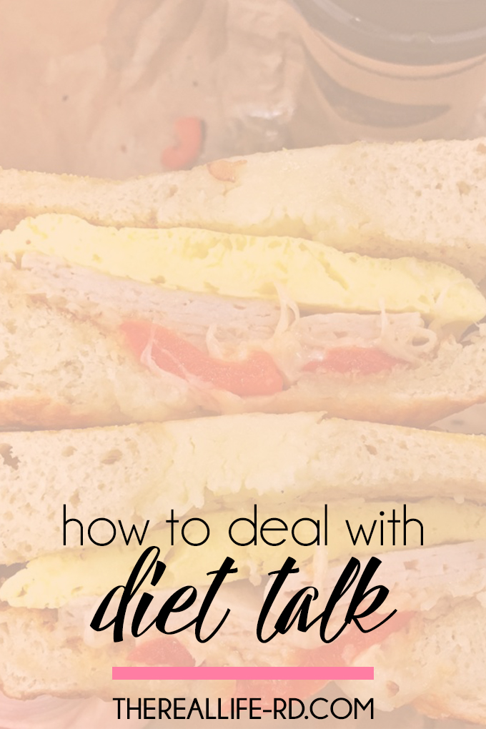 It's hard to be in the world around a whole lot of diet talk. Here are some tips to redirect the conversation. | The Real Life RD