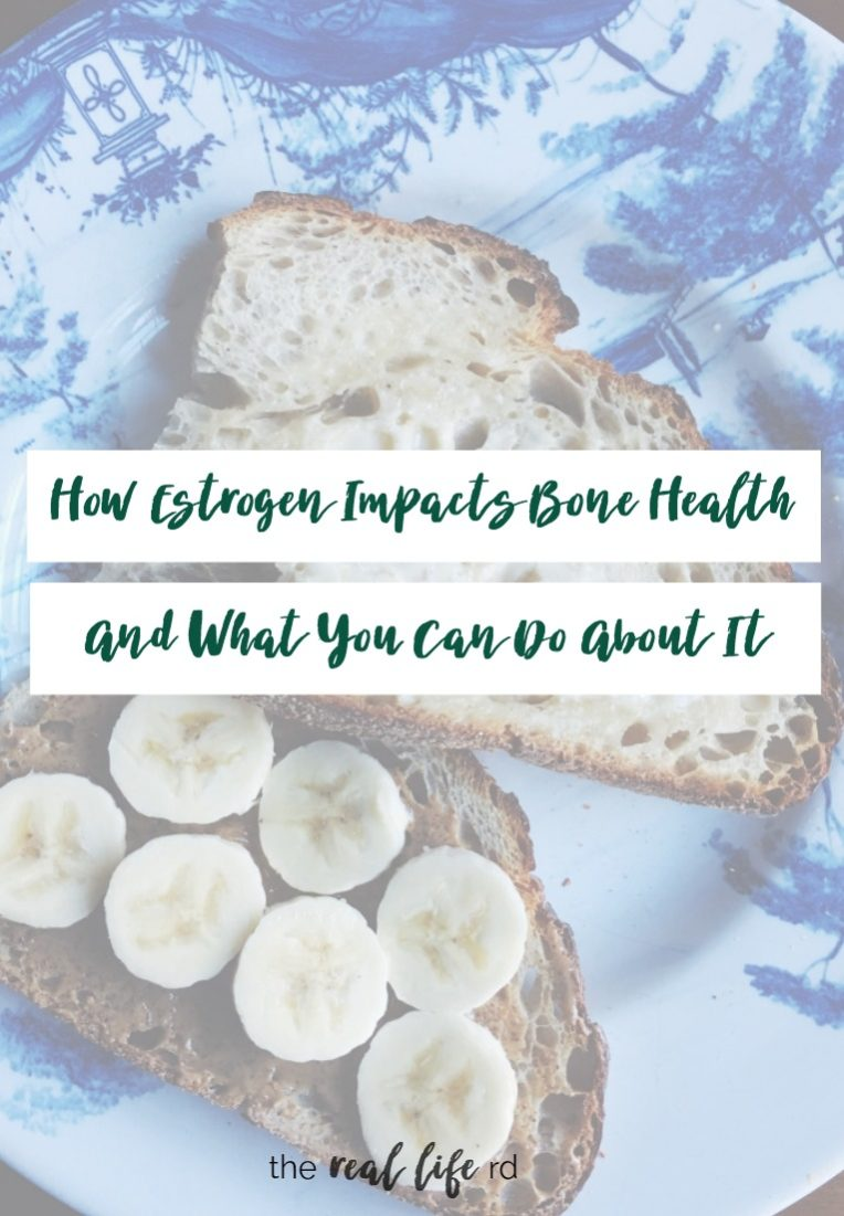 How Estrogen Impacts Bone Health and What You Can Do About It | The Real Life RD