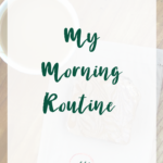 My [Current] Morning Routine