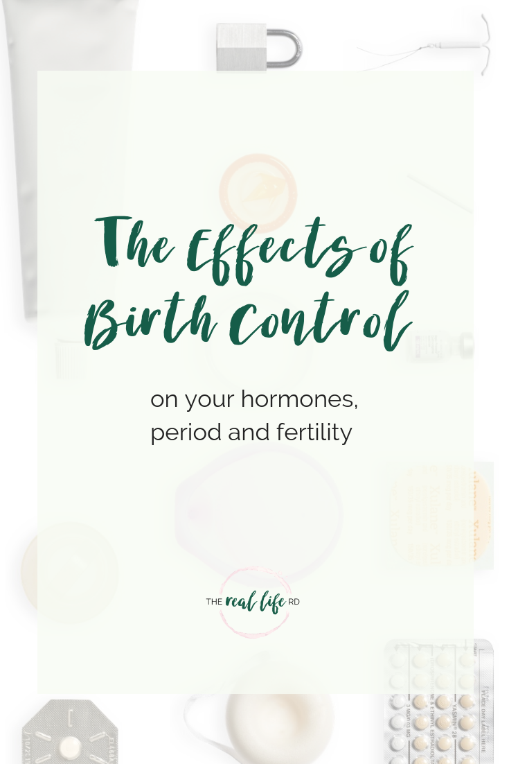 How Birth Control Methods Affect Your Hormones, Period and Fertility | The Real Life RD